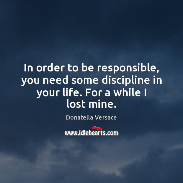 Image, In order to be responsible, you need some discipline in your life.