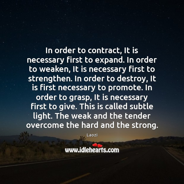 In order to contract, It is necessary first to expand. In order Image
