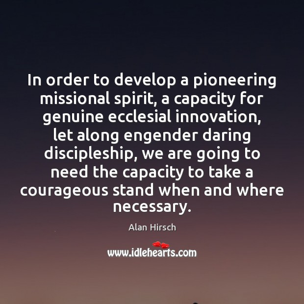 Image, In order to develop a pioneering missional spirit, a capacity for genuine