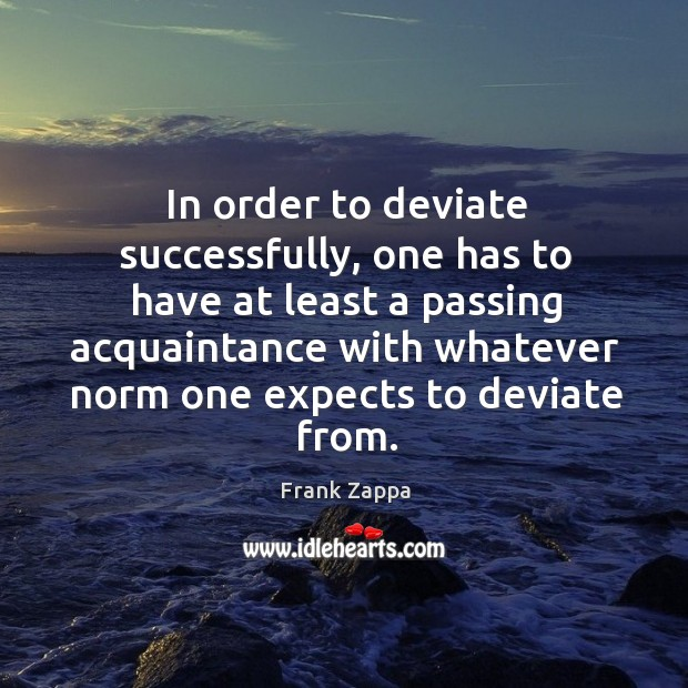 Image, In order to deviate successfully, one has to have at least a