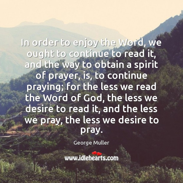 In order to enjoy the Word, we ought to continue to read Image