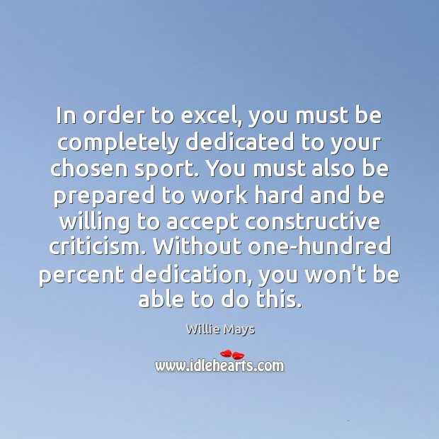 Image, In order to excel, you must be completely dedicated to your chosen