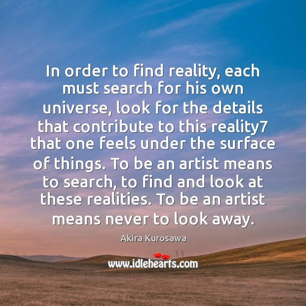 In order to find reality, each must search for his own universe, Image