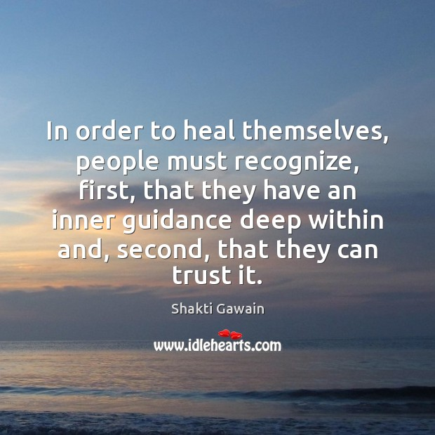 In order to heal themselves, people must recognize, first, that they have Image