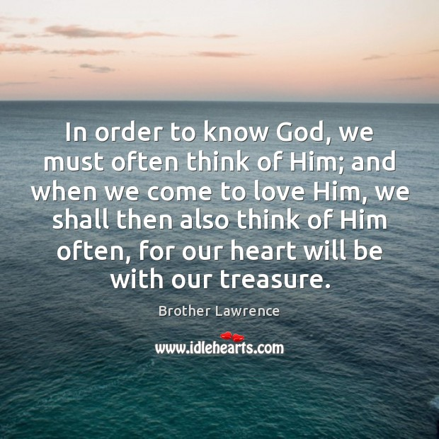 Image, In order to know God, we must often think of Him; and