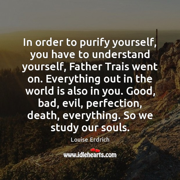 In order to purify yourself, you have to understand yourself, Father Trais Image