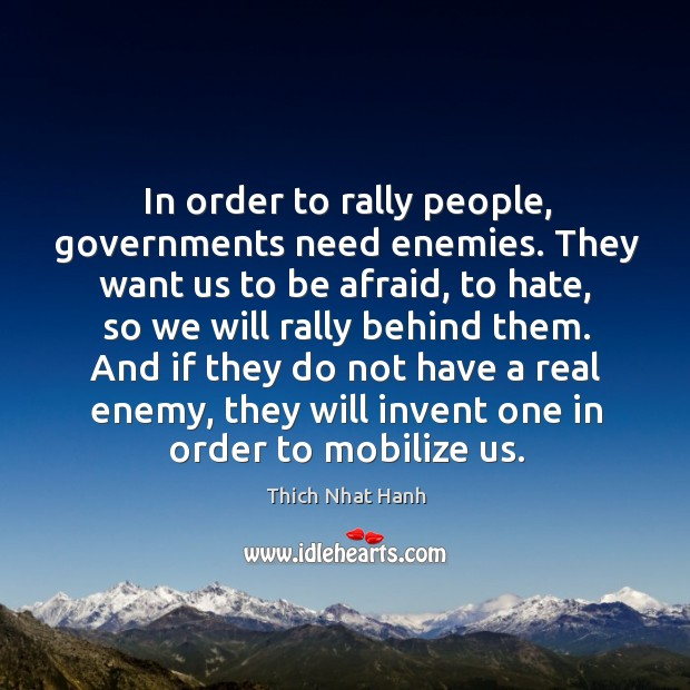 Image, In order to rally people, governments need enemies. They want us to be afraid