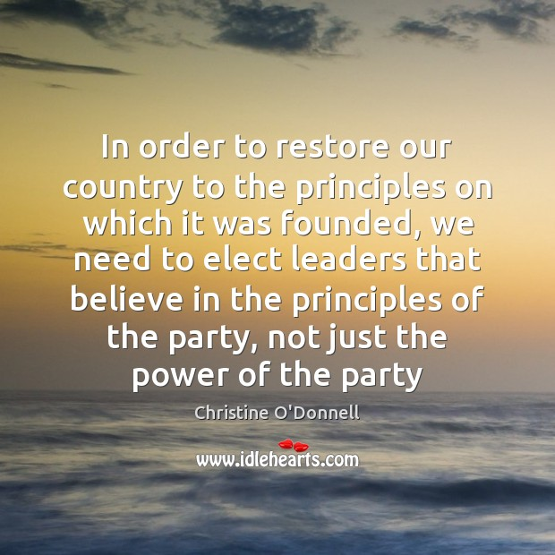 In order to restore our country to the principles on which it Image