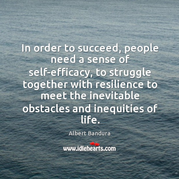 In order to succeed, people need a sense of self-efficacy, to struggle together with Image