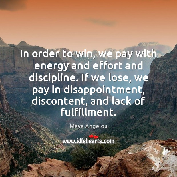 Image, In order to win, we pay with energy and effort and discipline.
