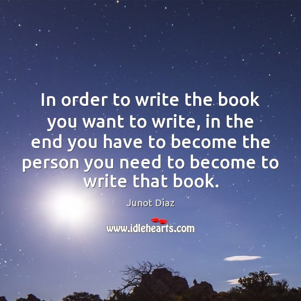 In order to write the book you want to write, in the Image