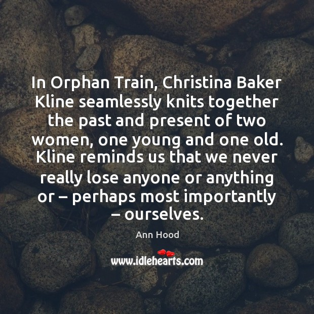 Image, In Orphan Train, Christina Baker Kline seamlessly knits together the past and