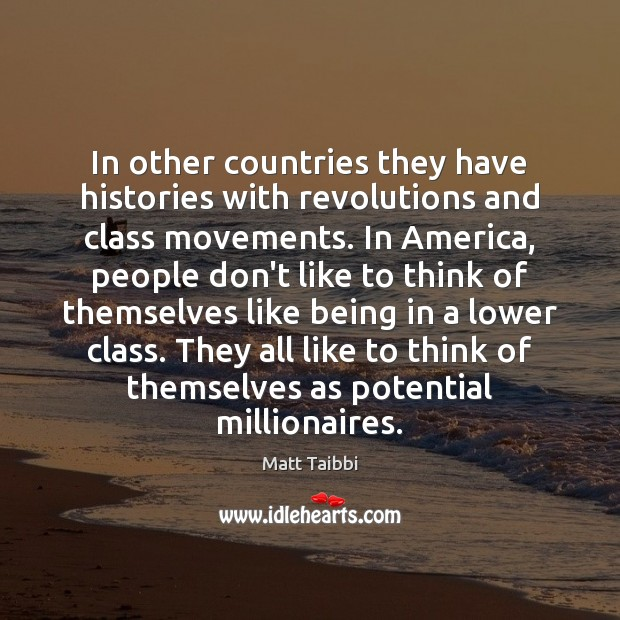 Image, In other countries they have histories with revolutions and class movements. In