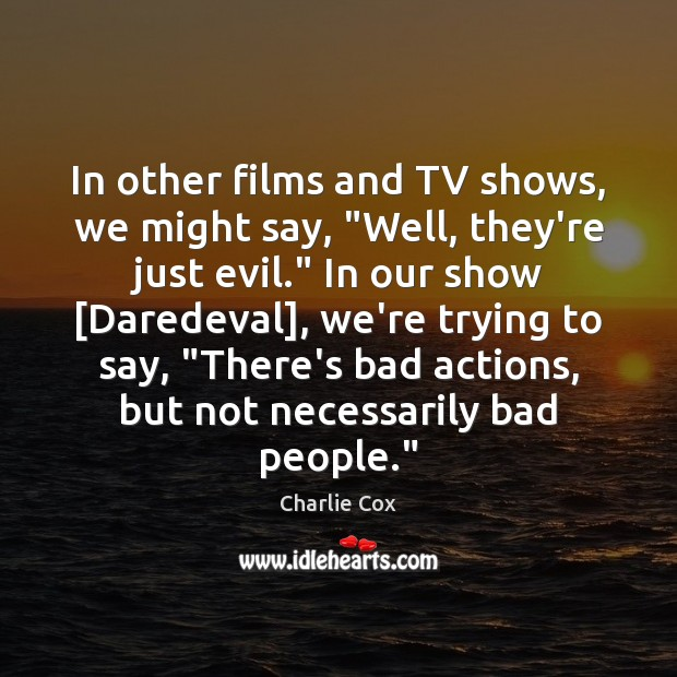 """In other films and TV shows, we might say, """"Well, they're just Image"""