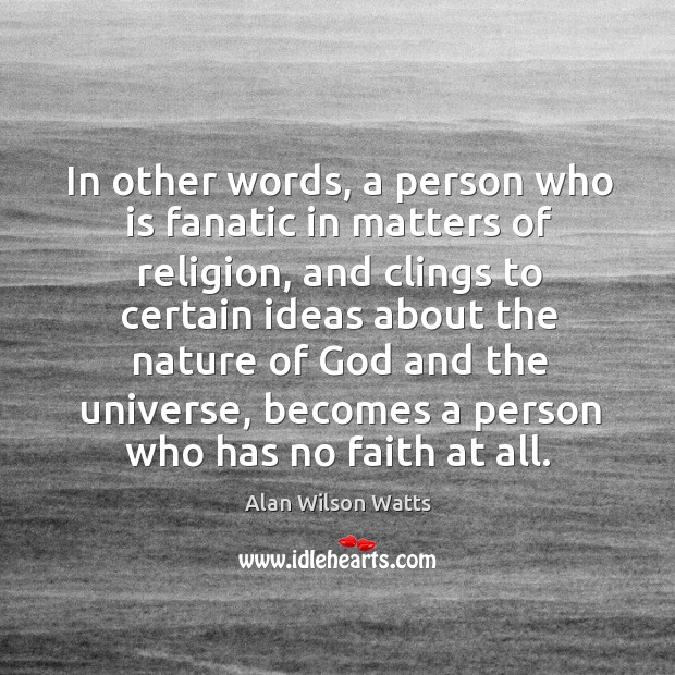 In other words, a person who is fanatic in matters of religion, and clings to certain Image