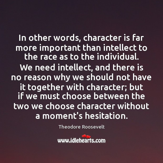 In other words, character is far more important than intellect to the Image