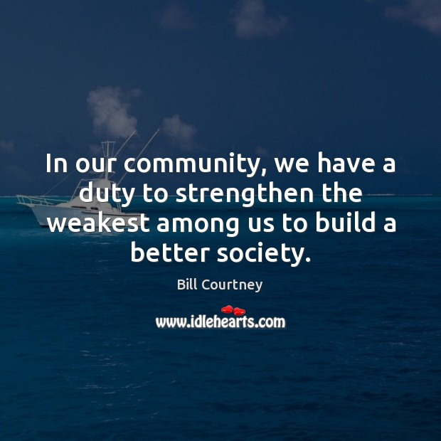 In our community, we have a duty to strengthen the weakest among Image
