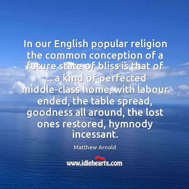 In our English popular religion the common conception of a future state Image