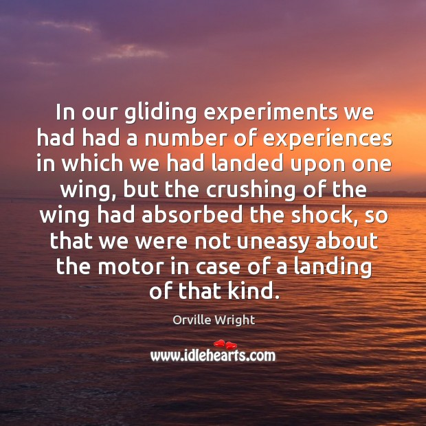 In our gliding experiments we had had a number of experiences in which we had Image