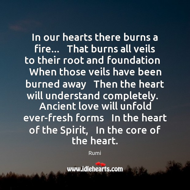 Image, In our hearts there burns a fire…   That burns all veils to