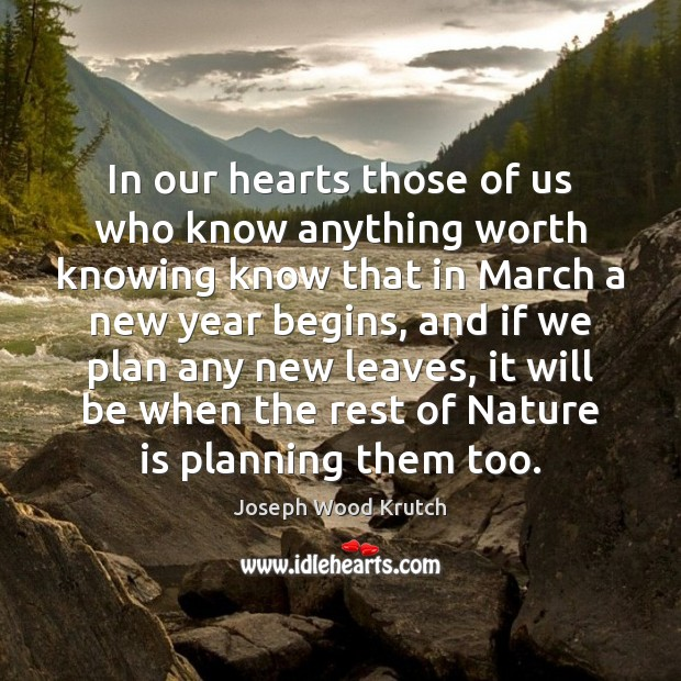 In our hearts those of us who know anything worth knowing know Joseph Wood Krutch Picture Quote