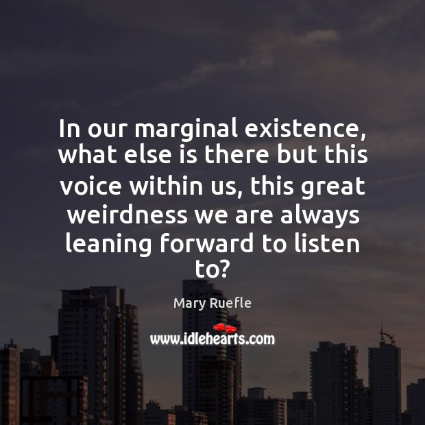 In our marginal existence, what else is there but this voice within Image
