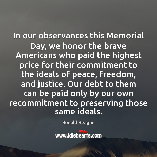 In our observances this Memorial Day, we honor the brave Americans who Memorial Day Quotes Image