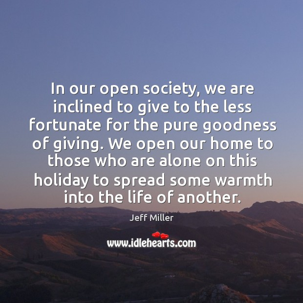 In our open society, we are inclined to give to the less fortunate for the pure goodness of giving. Image