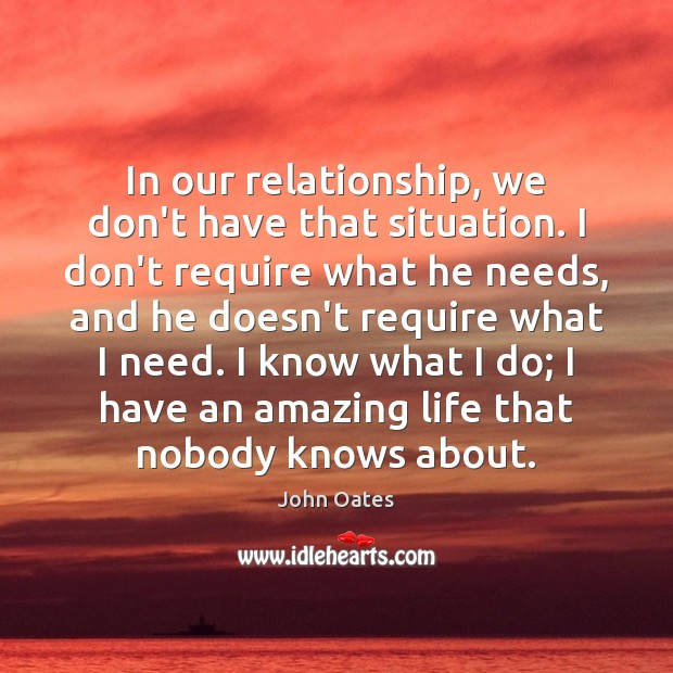 Image, In our relationship, we don't have that situation. I don't require what