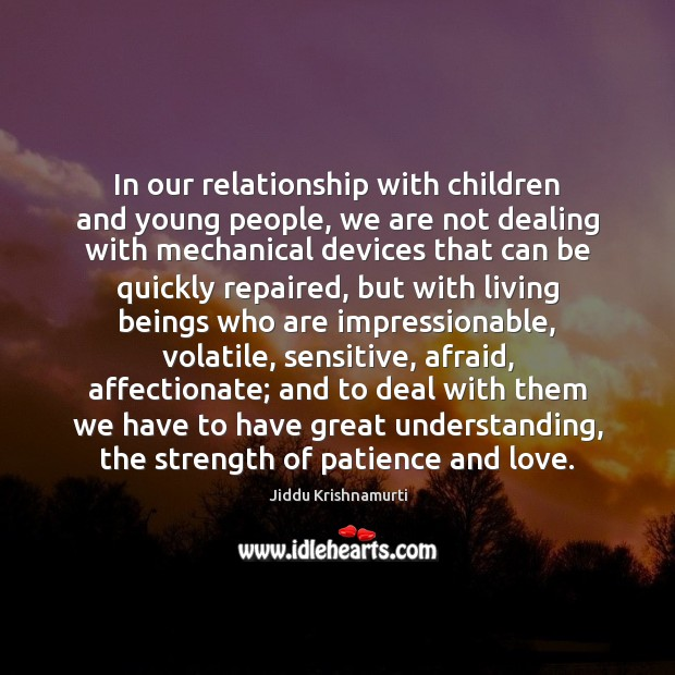 In our relationship with children and young people, we are not dealing Image