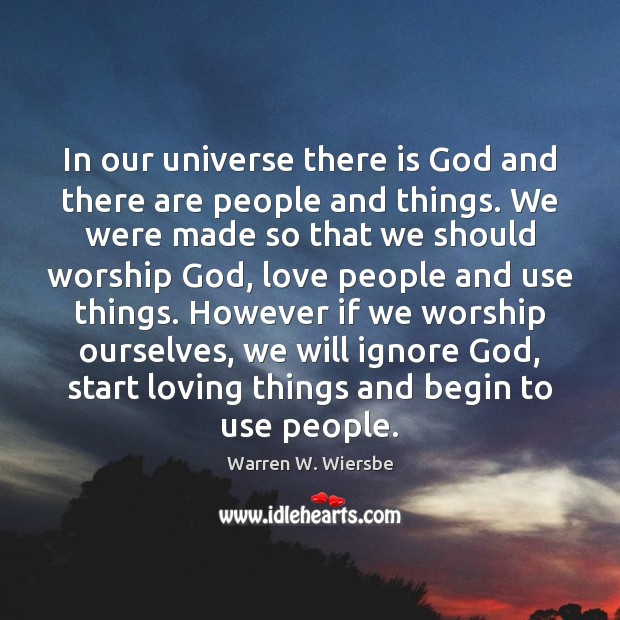 In our universe there is God and there are people and things. Image