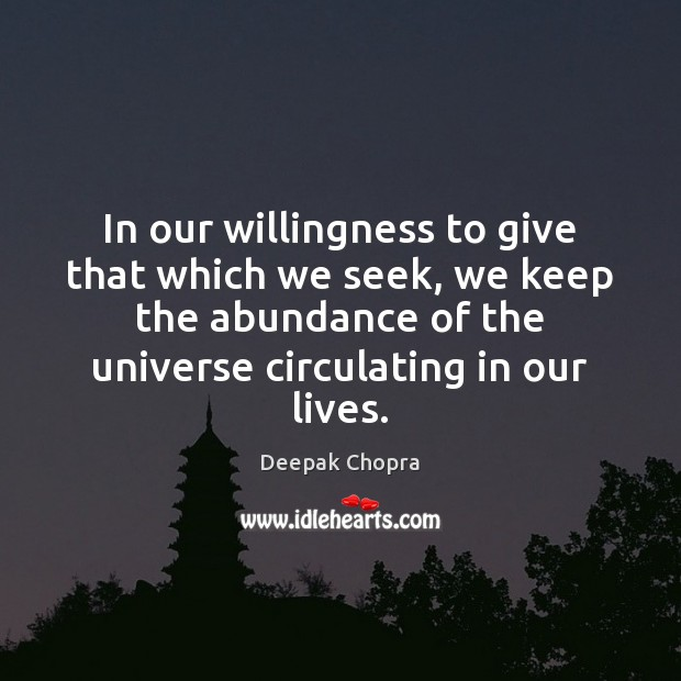 In our willingness to give that which we seek, we keep the Image