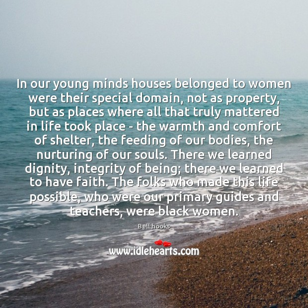 In our young minds houses belonged to women were their special domain, Image