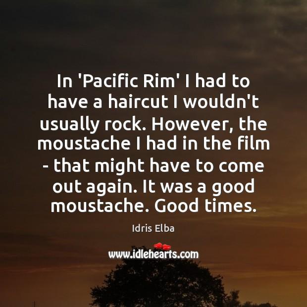 Image, In 'Pacific Rim' I had to have a haircut I wouldn't usually