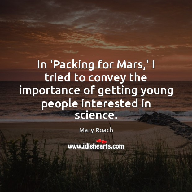 Image, In 'Packing for Mars,' I tried to convey the importance of