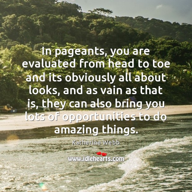 In pageants, you are evaluated from head to toe and its obviously Image