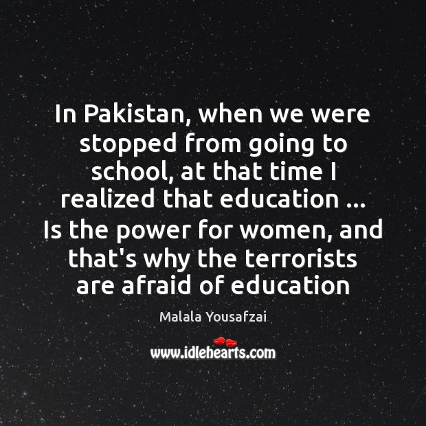 In Pakistan, when we were stopped from going to school, at that Image