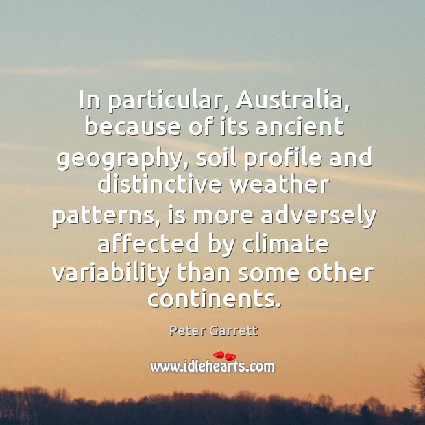 In particular, australia, because of its ancient geography, soil profile and distinctive weather Image