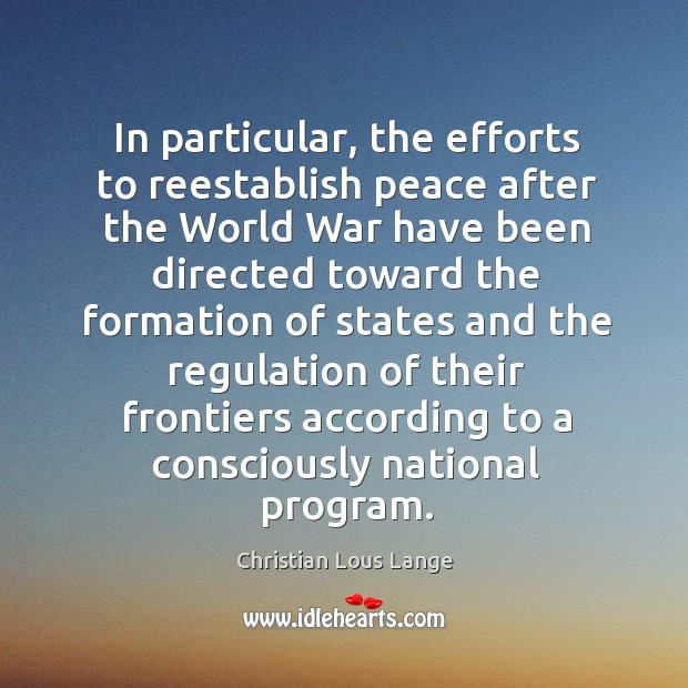 Image, In particular, the efforts to reestablish peace after the world war have been directed toward