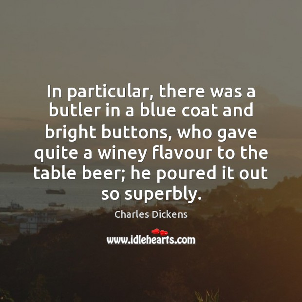 Image, In particular, there was a butler in a blue coat and bright