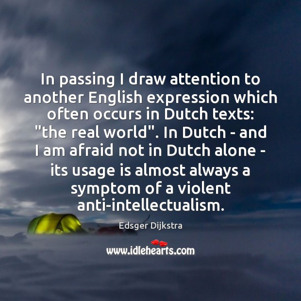 In passing I draw attention to another English expression which often occurs Edsger Dijkstra Picture Quote