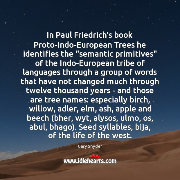 """Image, In Paul Friedrich's book Proto-Indo-European Trees he identifies the """"semantic primitives"""" of"""