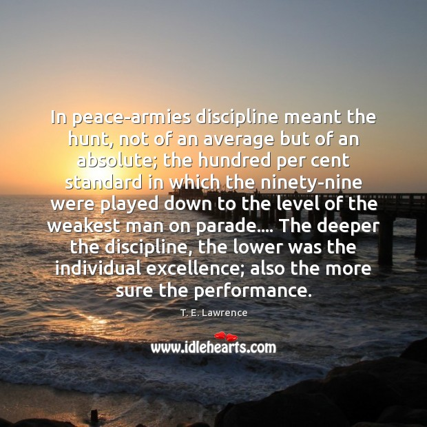 In peace-armies discipline meant the hunt, not of an average but of Image