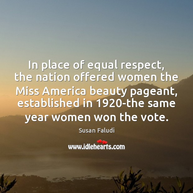 Image, In place of equal respect, the nation offered women the Miss America
