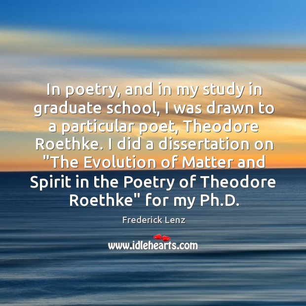 Image, In poetry, and in my study in graduate school, I was drawn