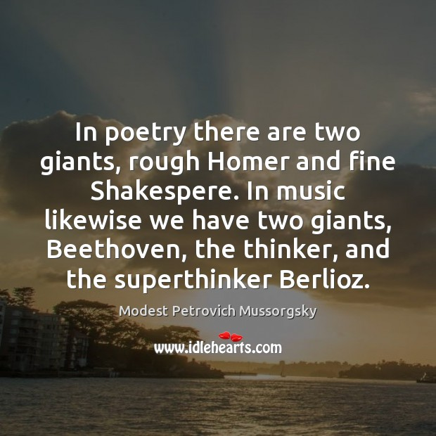 Image, In poetry there are two giants, rough Homer and fine Shakespere. In