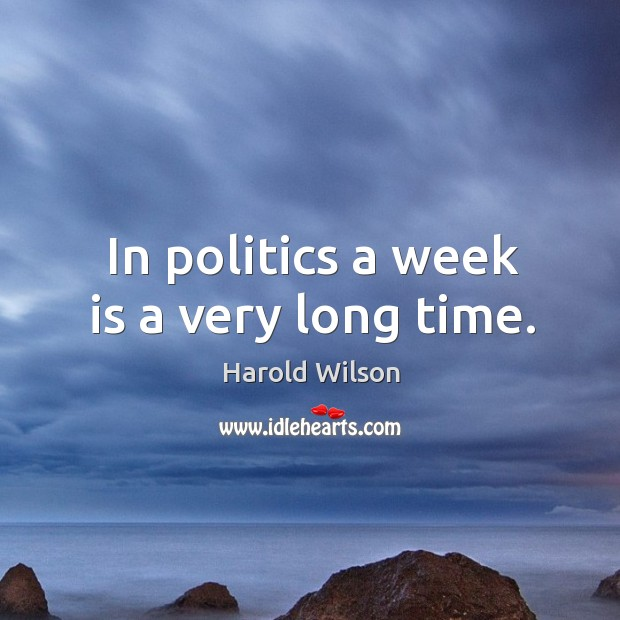 Image, In politics a week is a very long time.