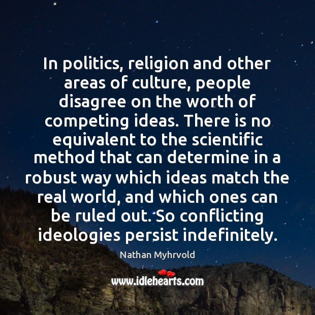 Image, In politics, religion and other areas of culture, people disagree on the