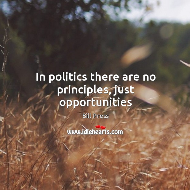 Image, In politics there are no principles, just opportunities