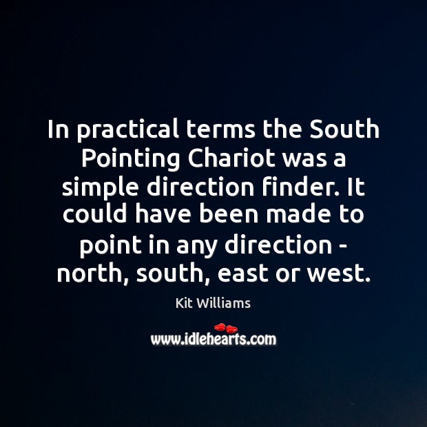 In practical terms the South Pointing Chariot was a simple direction finder. Image